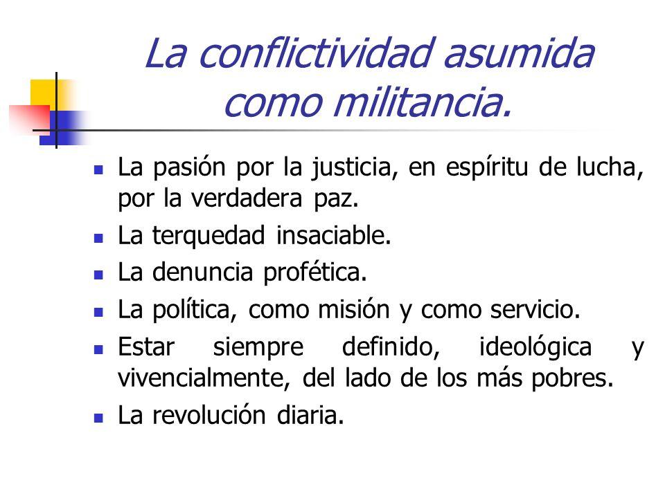 La conflictividad asumida como militancia.