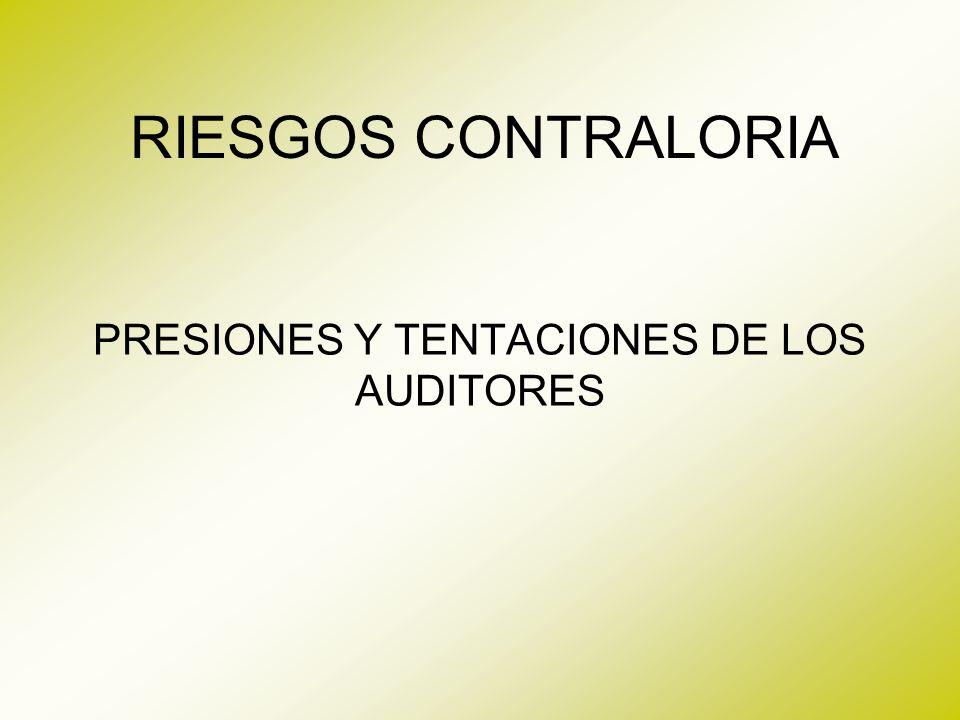 PRESIONES Y TENTACIONES DE LOS AUDITORES
