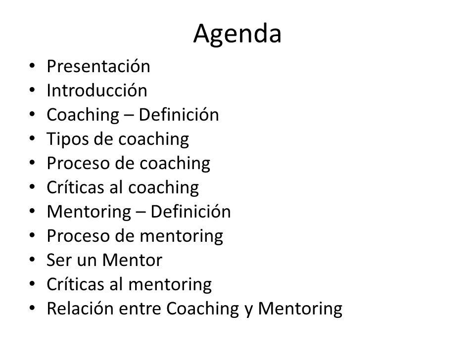 Agenda Presentación Introducción Coaching – Definición
