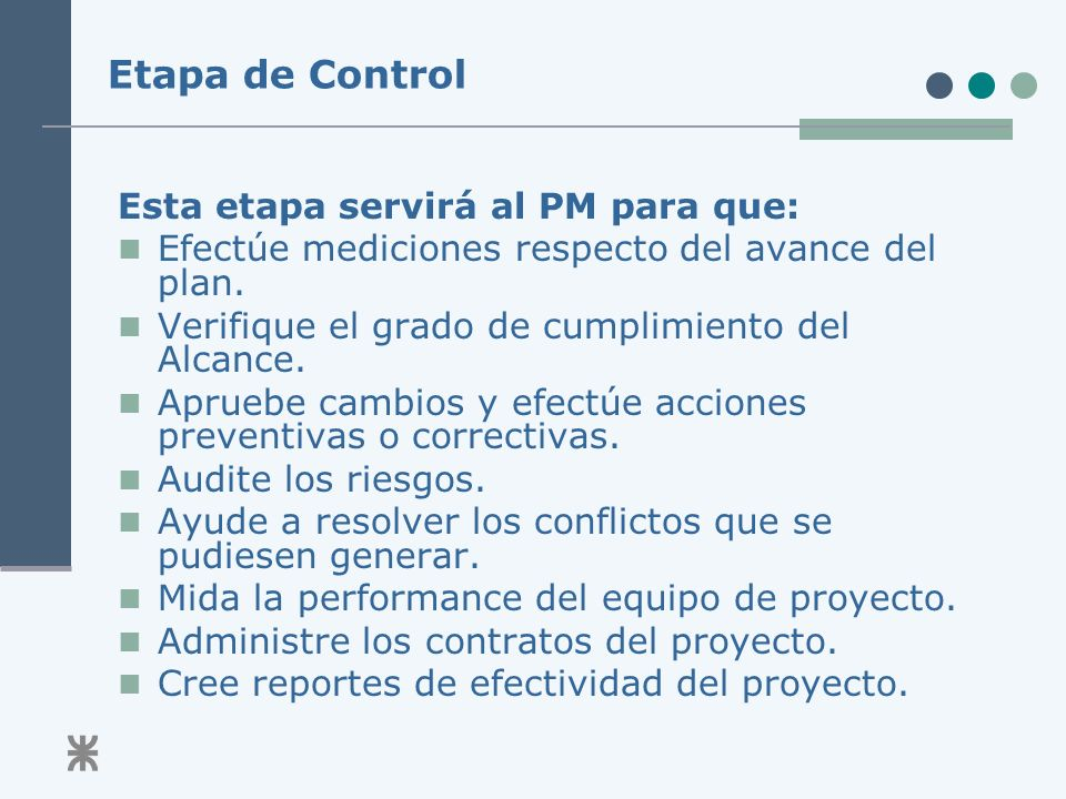 Etapa de Control Esta etapa servirá al PM para que: