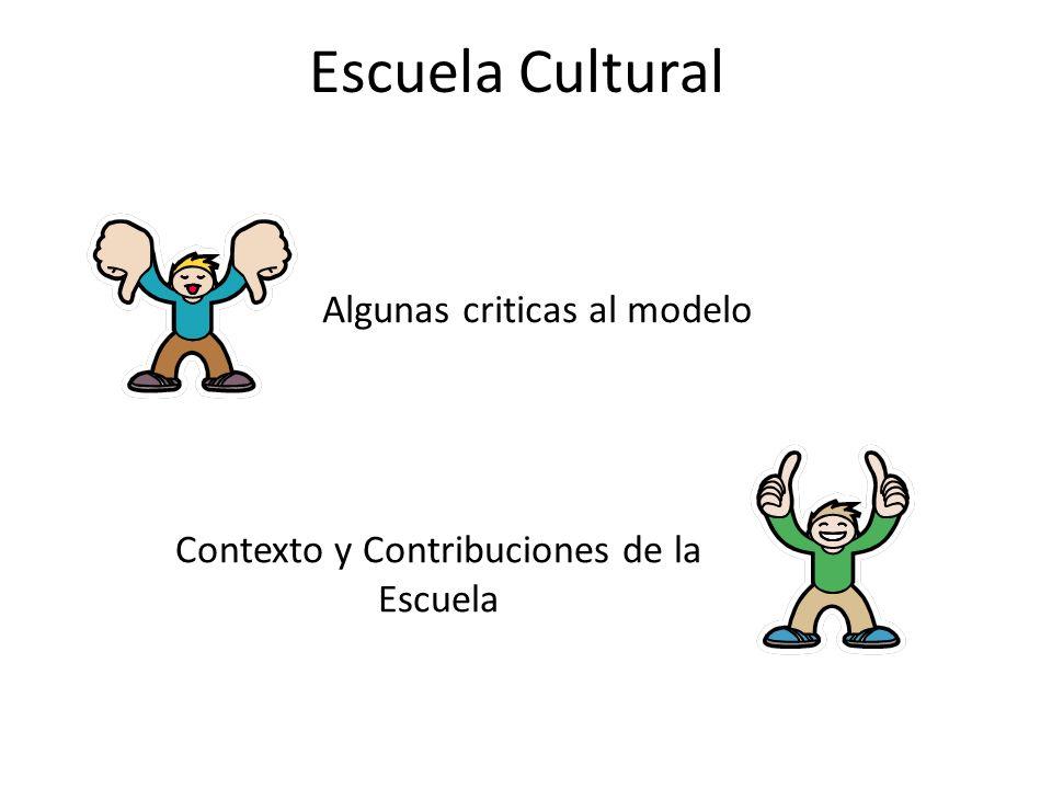 Escuela Cultural Algunas criticas al modelo