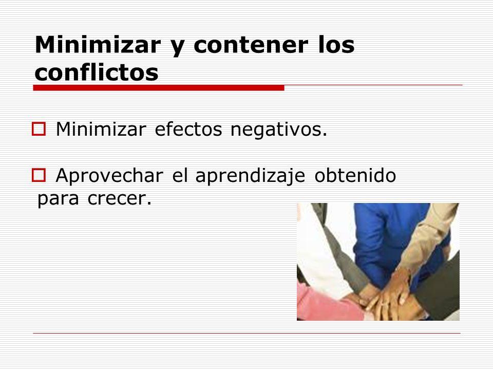 Minimizar y contener los conflictos