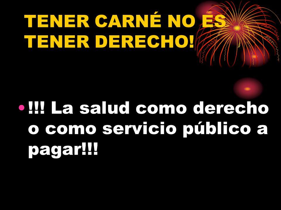TENER CARNÉ NO ES TENER DERECHO!