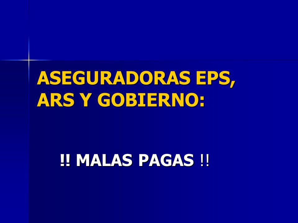 ASEGURADORAS EPS, ARS Y GOBIERNO: