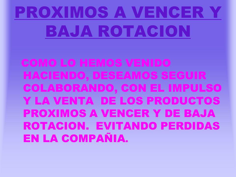 PROXIMOS A VENCER Y BAJA ROTACION