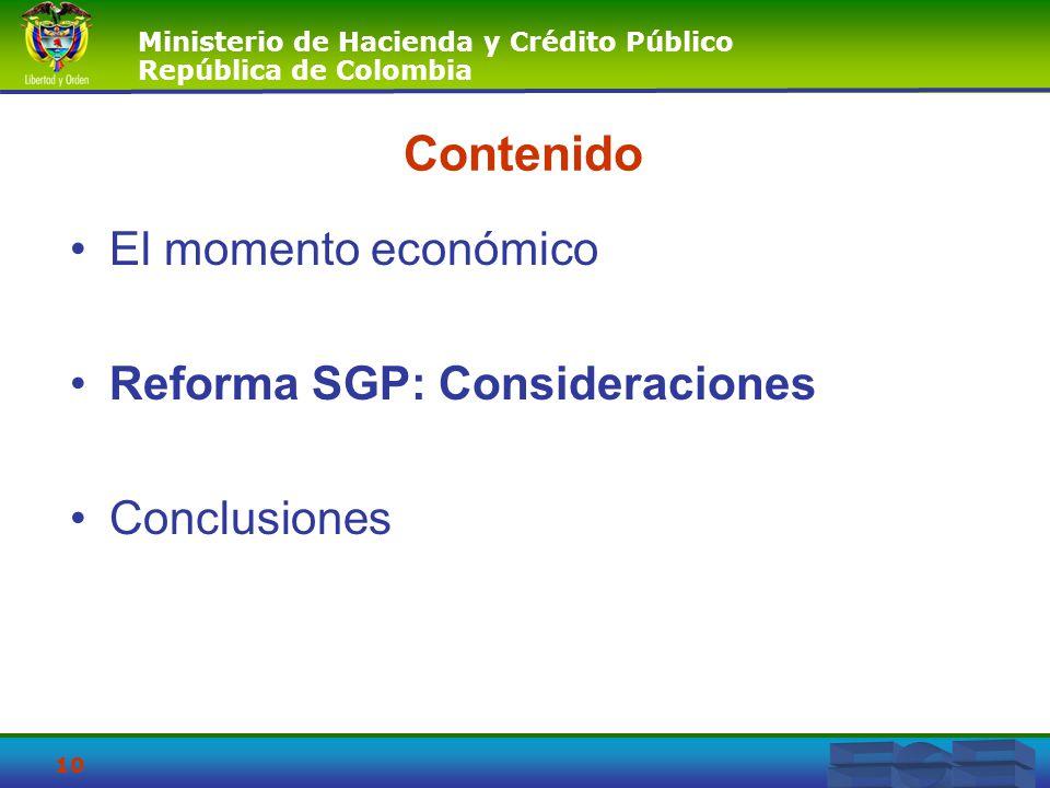 Contenido El momento económico Reforma SGP: Consideraciones