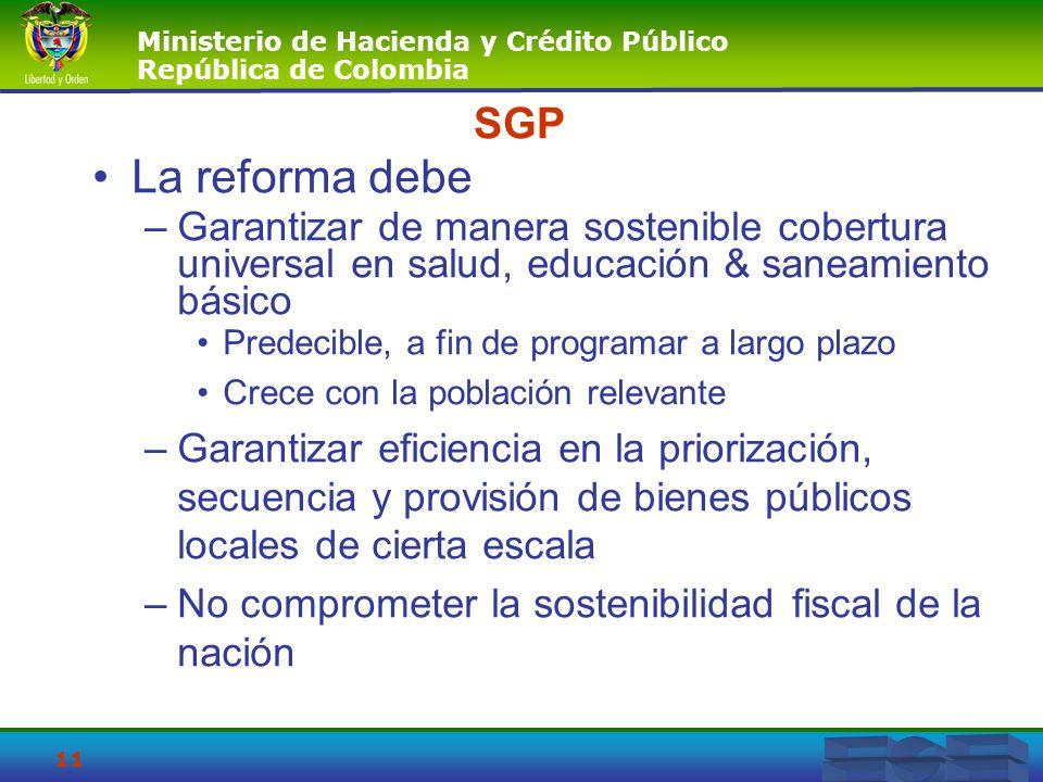 SGP La reforma debe. Garantizar de manera sostenible cobertura universal en salud, educación & saneamiento básico.