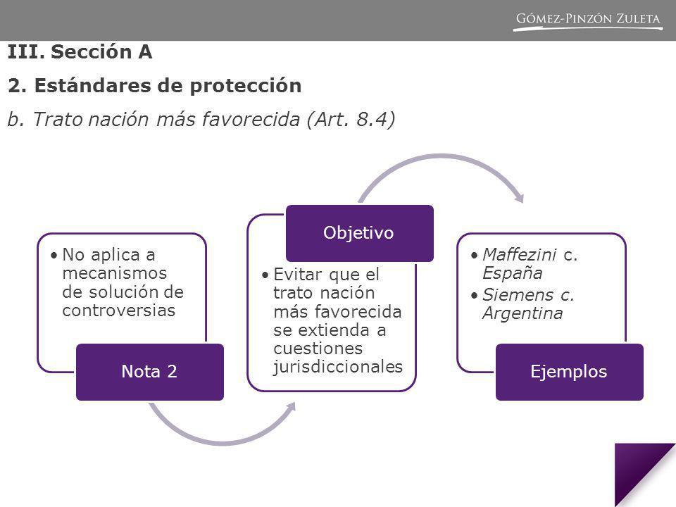 2. Estándares de protección b. Trato nación más favorecida (Art. 8.4)