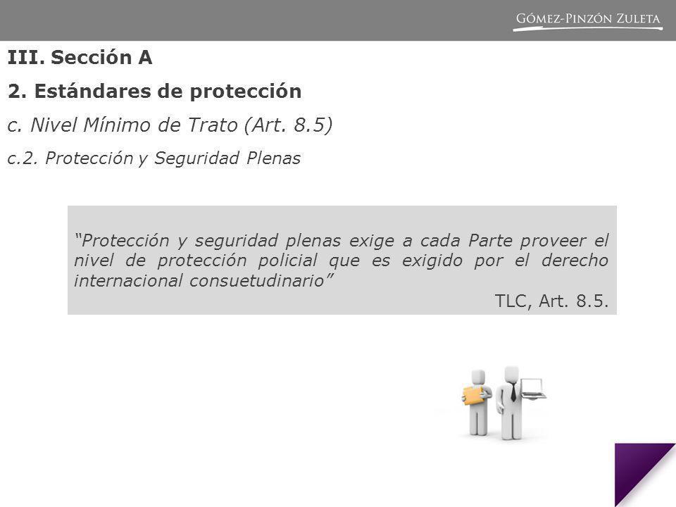 2. Estándares de protección c. Nivel Mínimo de Trato (Art. 8.5)