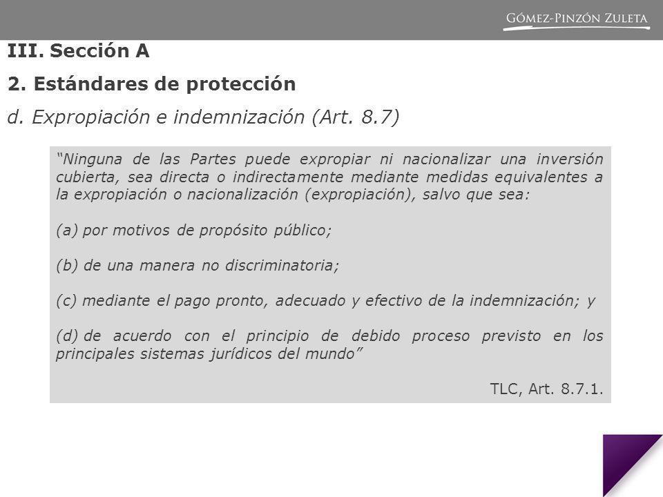 2. Estándares de protección d. Expropiación e indemnización (Art. 8.7)