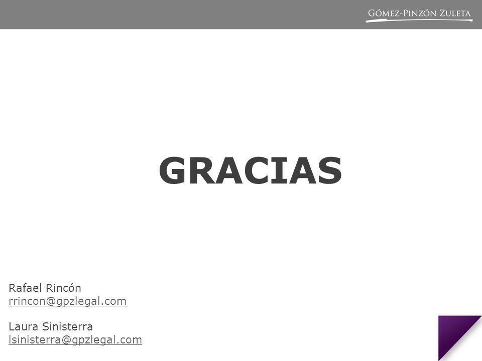 GRACIAS Rafael Rincón rrincon@gpzlegal.com Laura Sinisterra