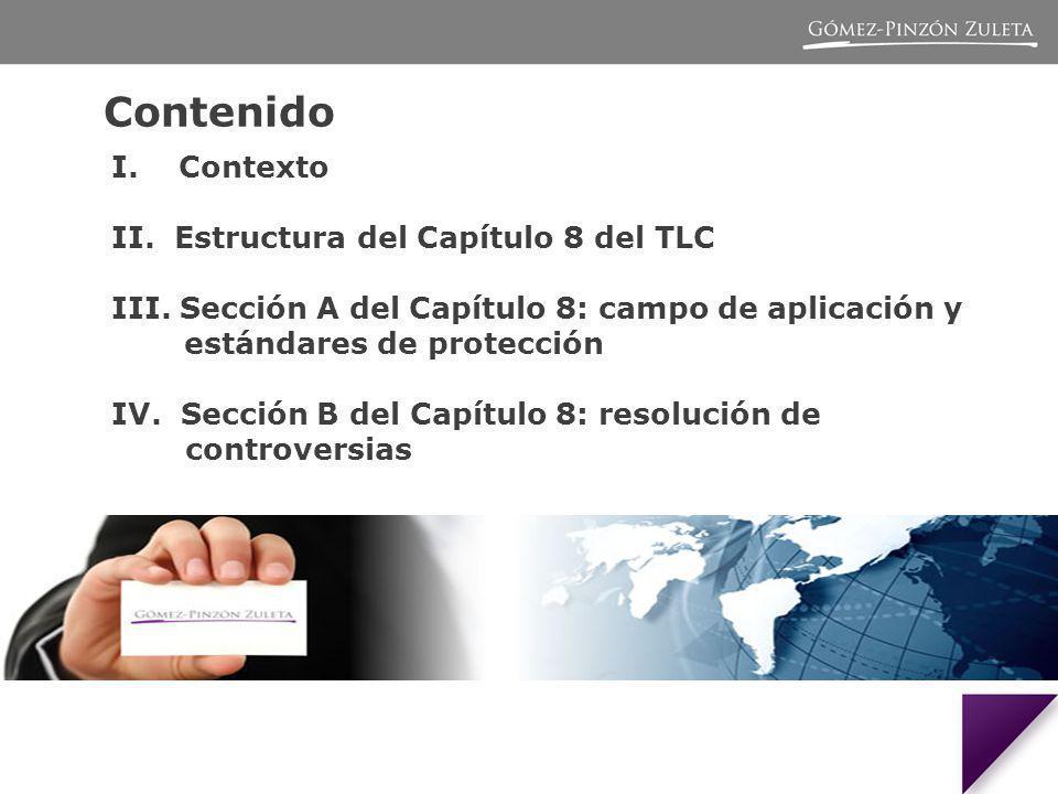 Contenido I. Contexto II. Estructura del Capítulo 8 del TLC