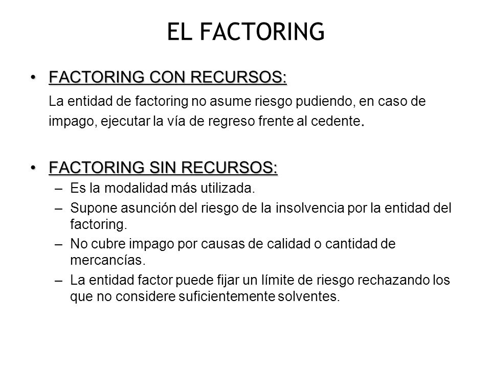 EL FACTORING FACTORING CON RECURSOS: