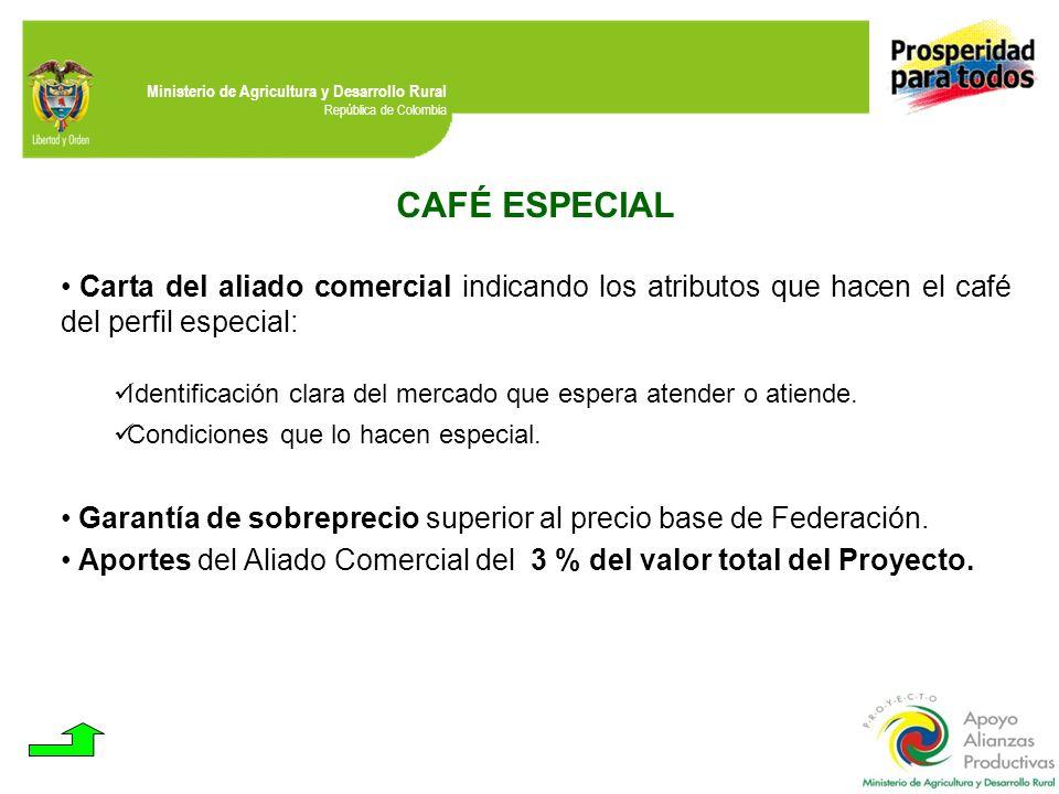 CAFÉ ESPECIAL Carta del aliado comercial indicando los atributos que hacen el café del perfil especial: