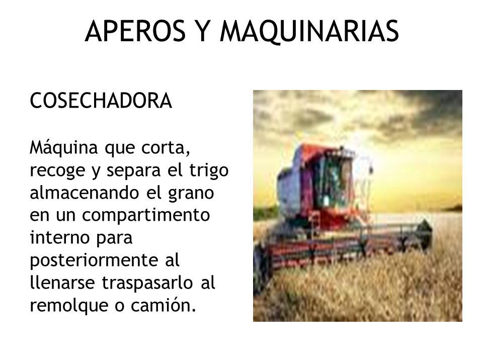 APEROS Y MAQUINARIAS COSECHADORA Máquina que corta,