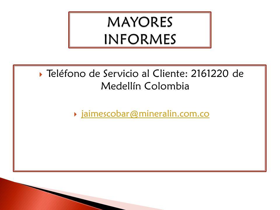 Teléfono de Servicio al Cliente: 2161220 de Medellín Colombia