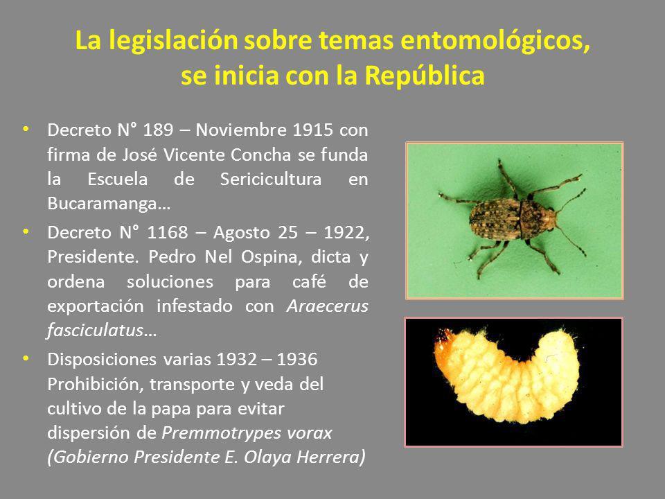 La legislación sobre temas entomológicos, se inicia con la República