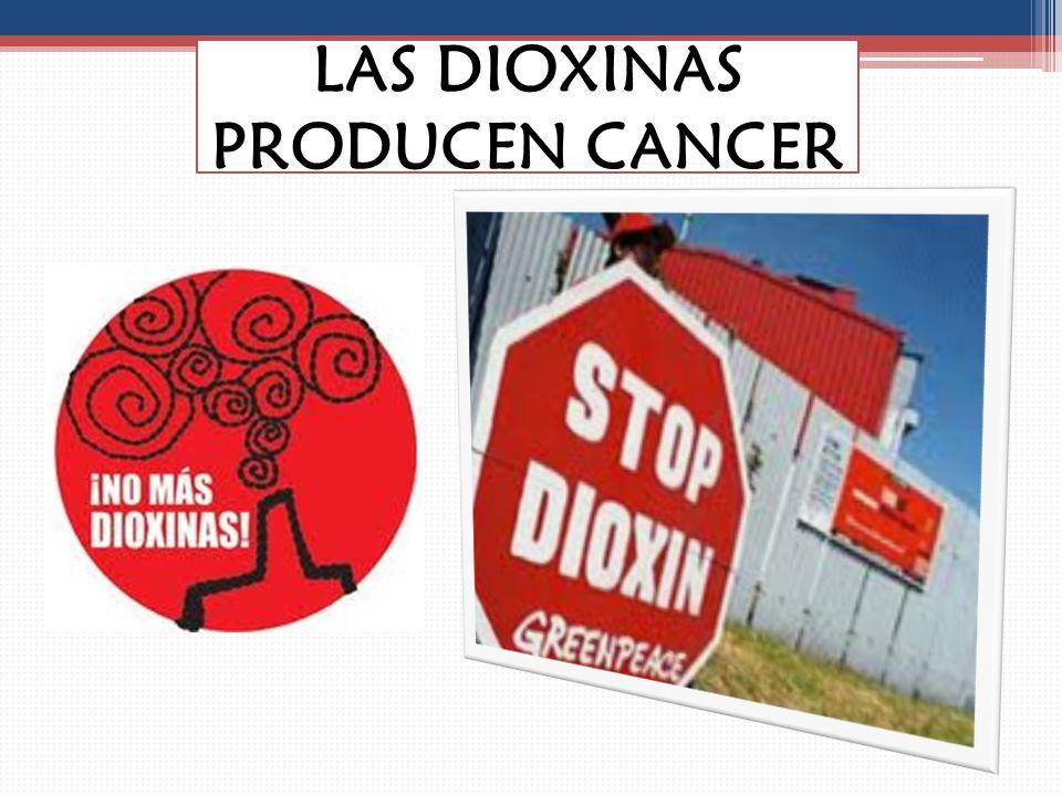 LAS DIOXINAS PRODUCEN CANCER