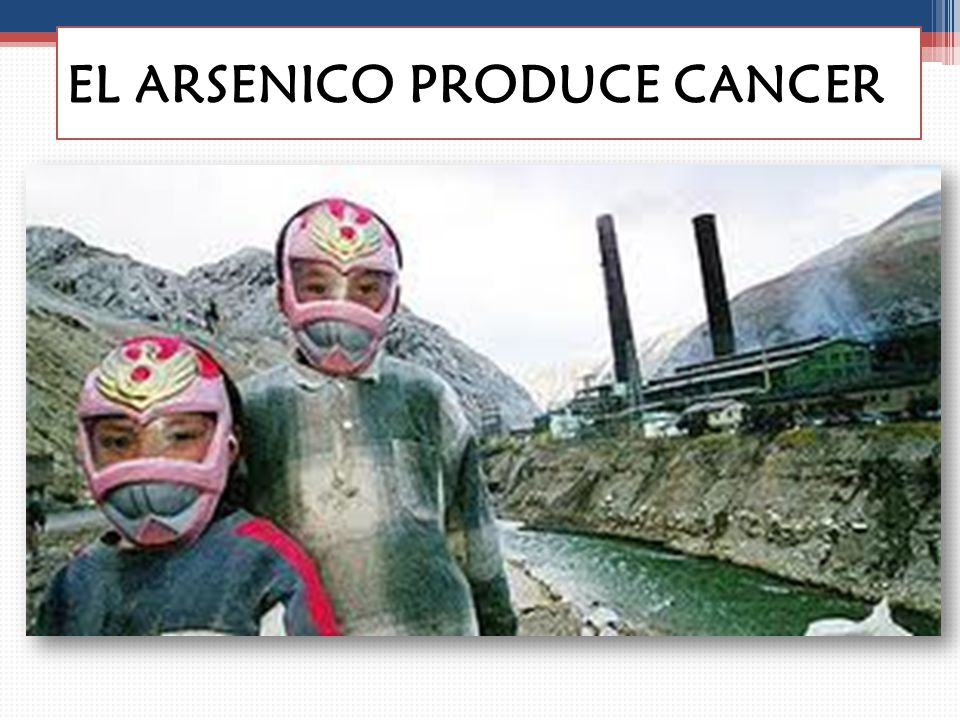EL ARSENICO PRODUCE CANCER