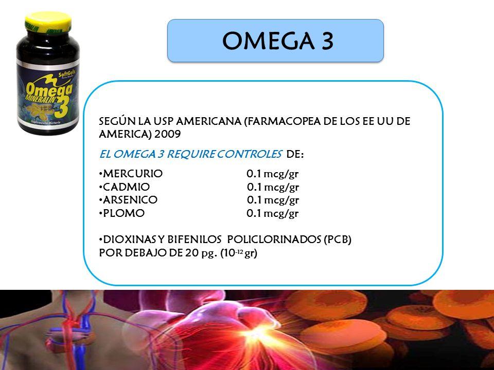 OMEGA 3 SEGÚN LA USP AMERICANA (FARMACOPEA DE LOS EE UU DE AMERICA) 2009. EL OMEGA 3 REQUIRE CONTROLES DE: