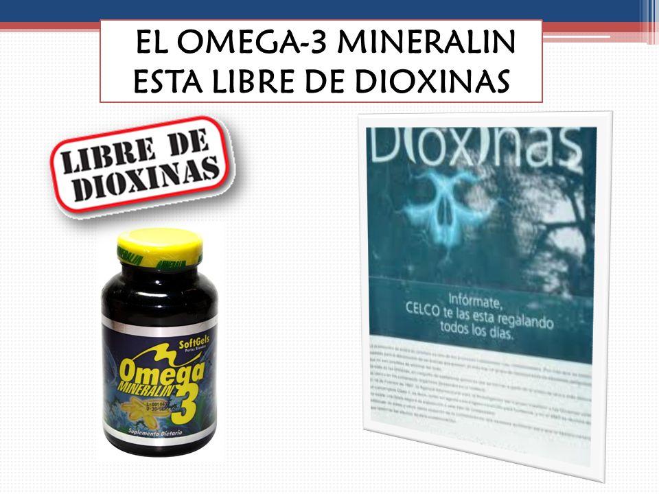 EL OMEGA-3 MINERALIN ESTA LIBRE DE DIOXINAS
