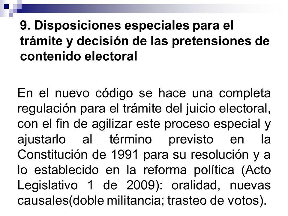 9. Disposiciones especiales para el trámite y decisión de las pretensiones de contenido electoral