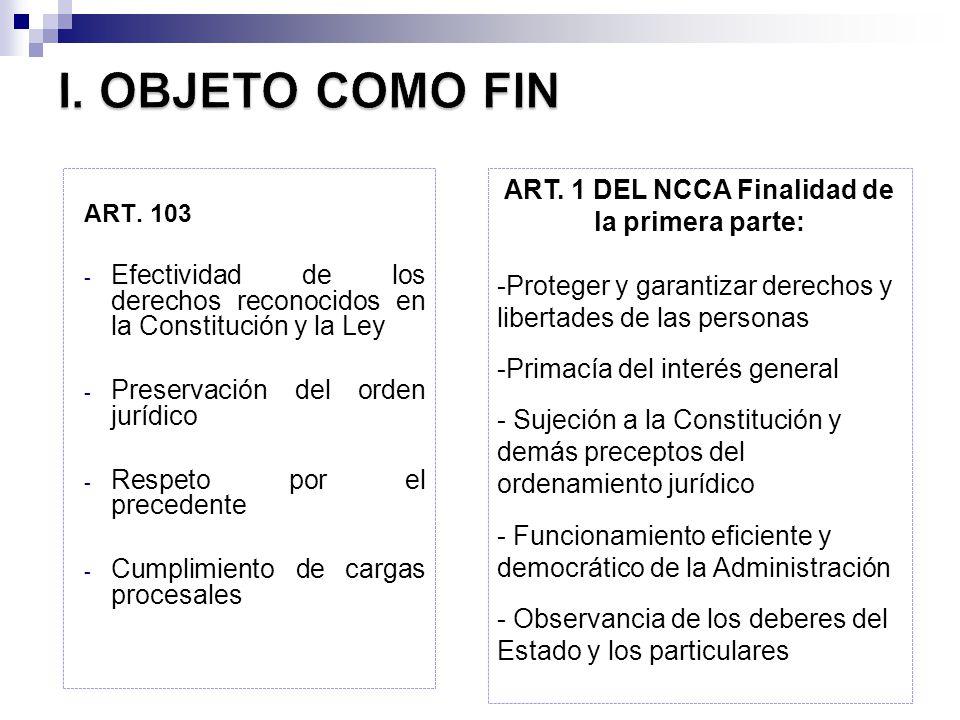 ART. 1 DEL NCCA Finalidad de la primera parte: