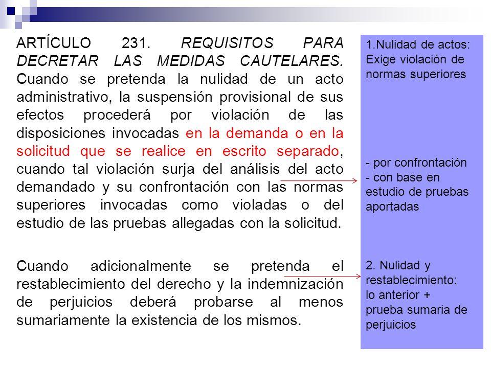 ARTÍCULO 231. REQUISITOS PARA DECRETAR LAS MEDIDAS CAUTELARES