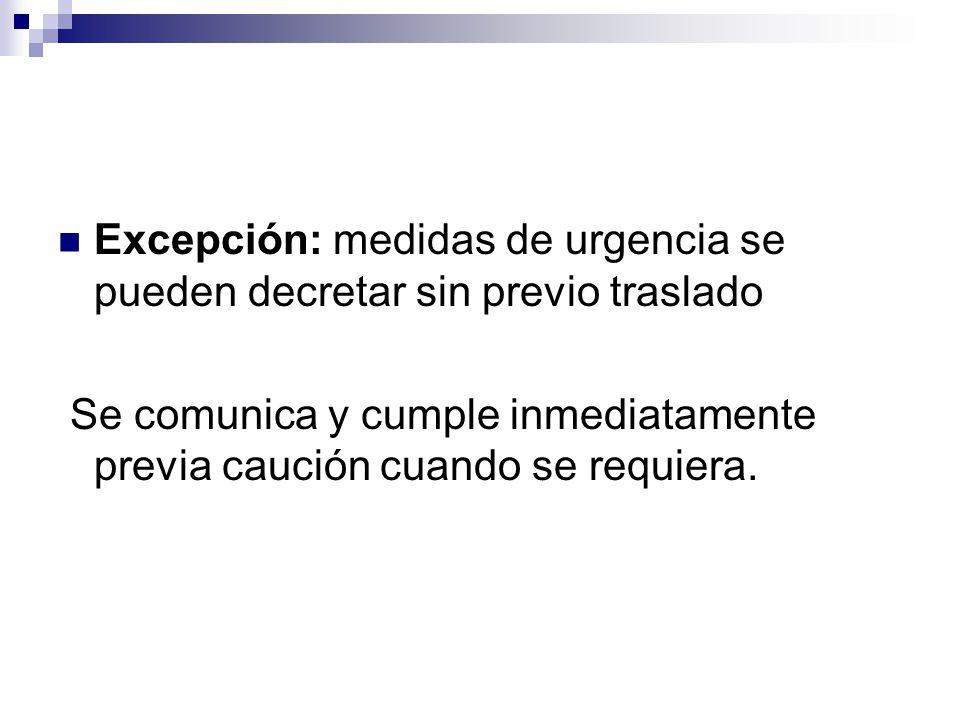 Excepción: medidas de urgencia se pueden decretar sin previo traslado