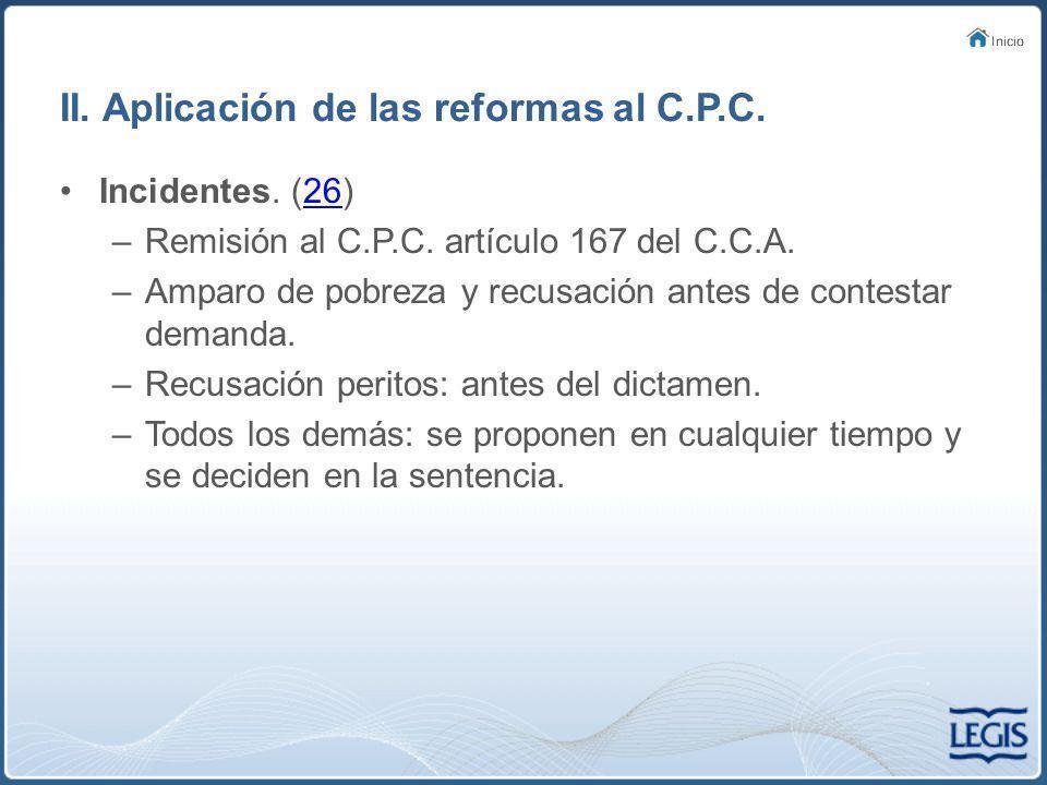 II. Aplicación de las reformas al C.P.C.