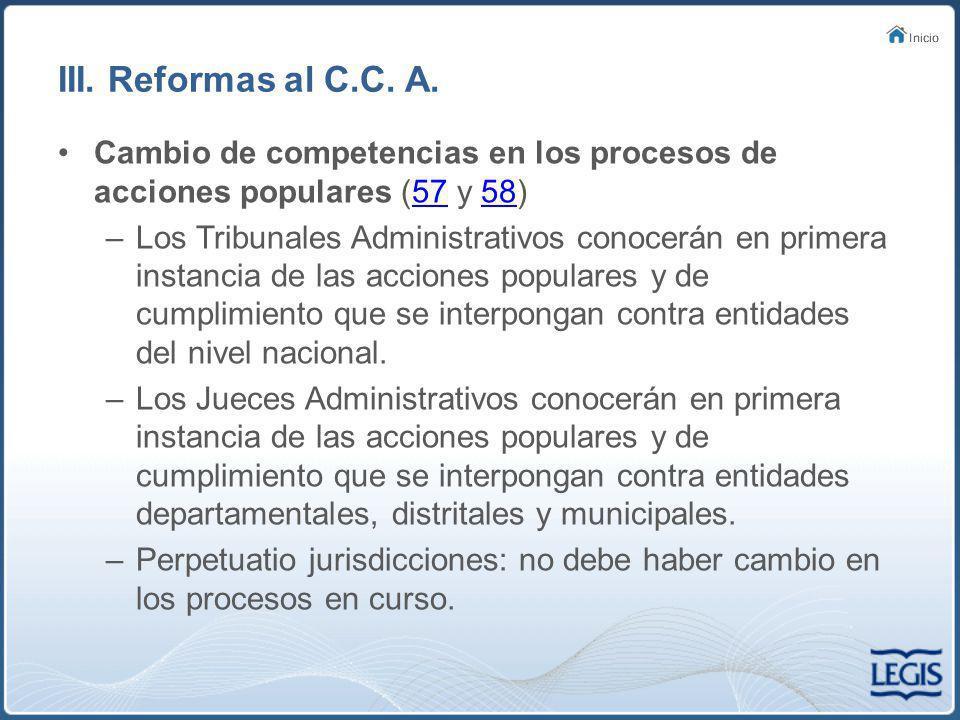 III. Reformas al C.C. A. Cambio de competencias en los procesos de acciones populares (57 y 58)