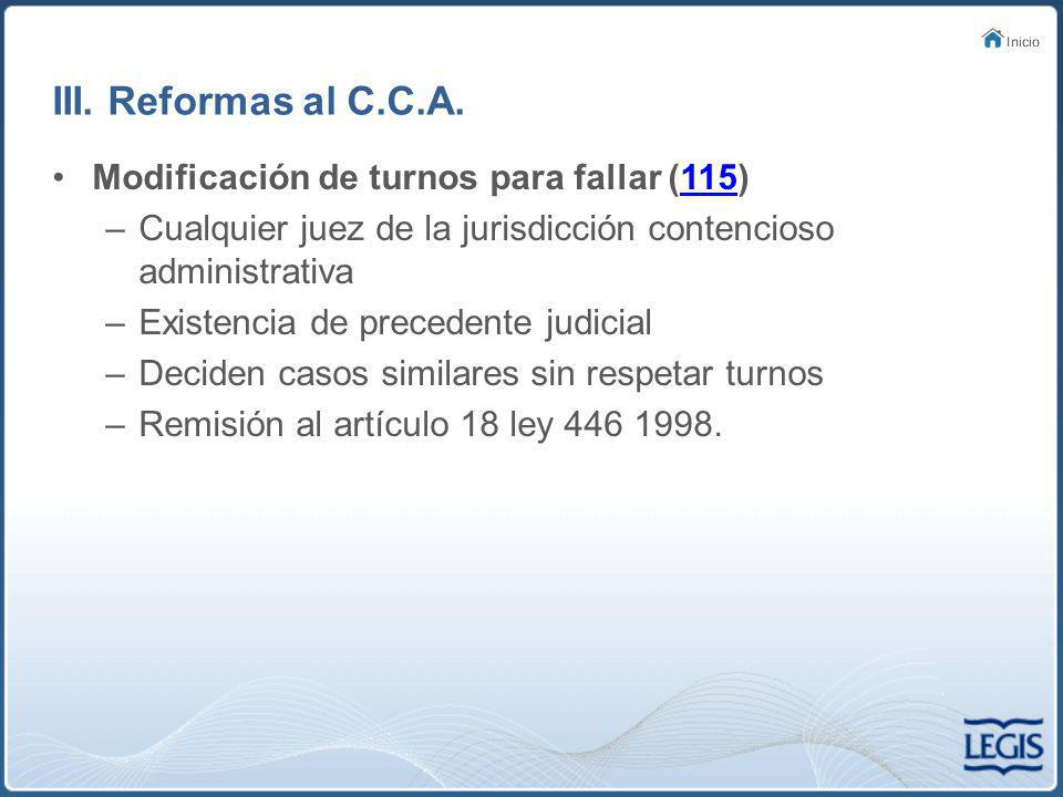 III. Reformas al C.C.A. Modificación de turnos para fallar (115)