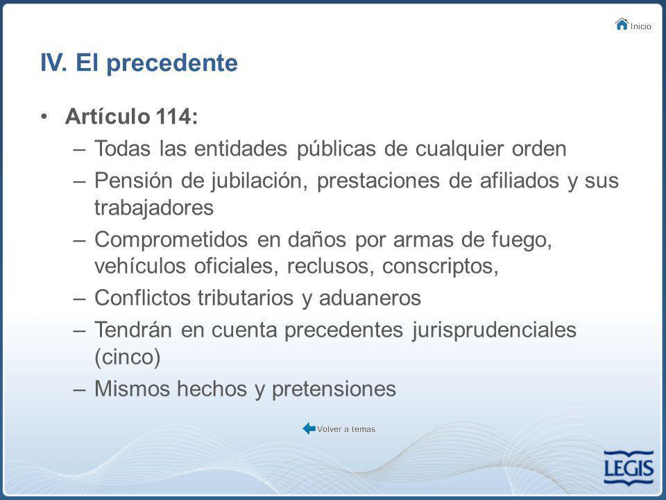 IV. El precedente Artículo 114: