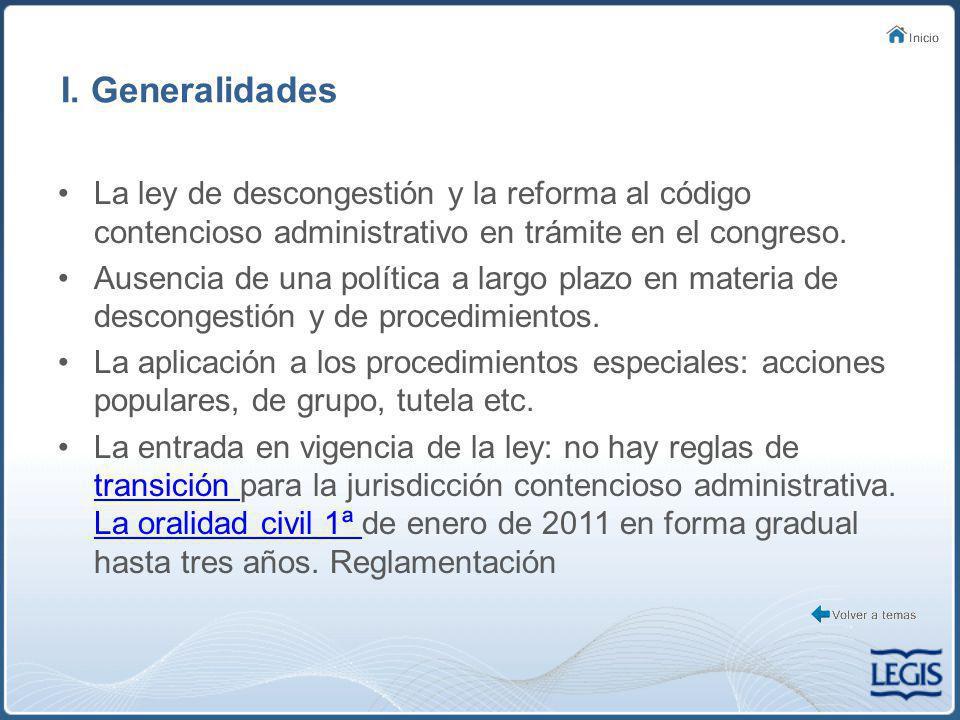 I. Generalidades La ley de descongestión y la reforma al código contencioso administrativo en trámite en el congreso.