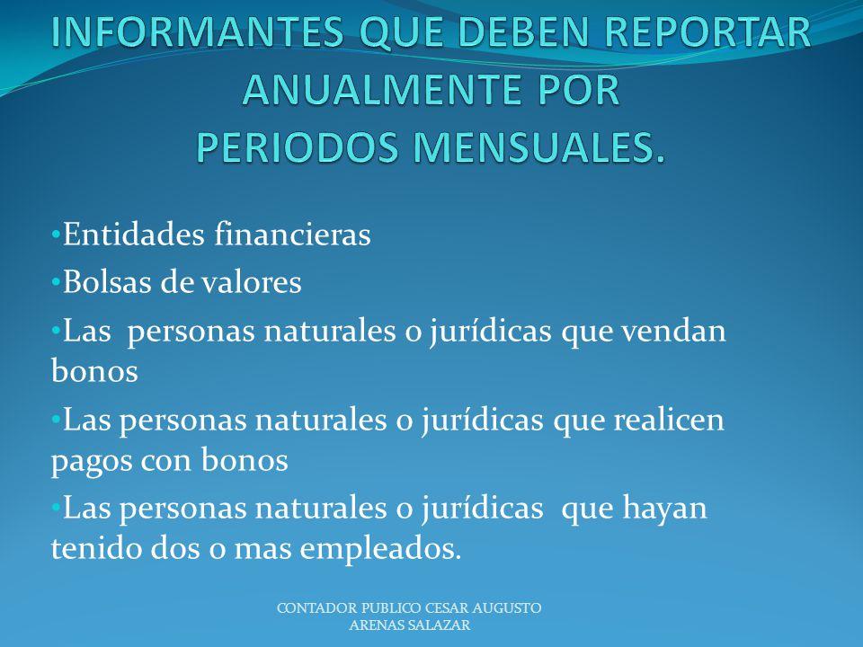 INFORMANTES QUE DEBEN REPORTAR ANUALMENTE POR PERIODOS MENSUALES.