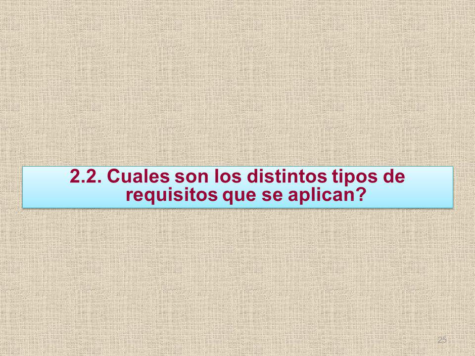 2.2. Cuales son los distintos tipos de requisitos que se aplican