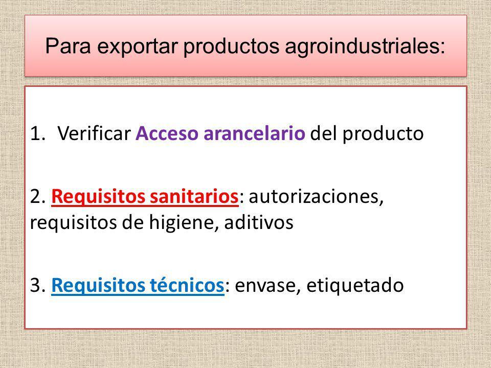 Para exportar productos agroindustriales: