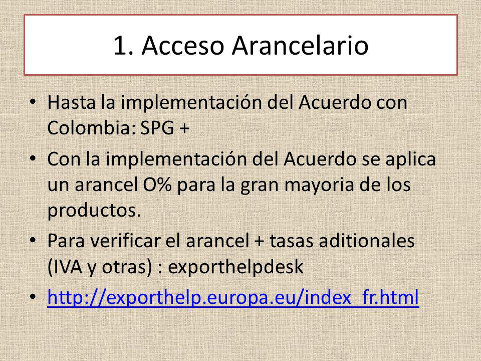 1. Acceso Arancelario Hasta la implementación del Acuerdo con Colombia: SPG +