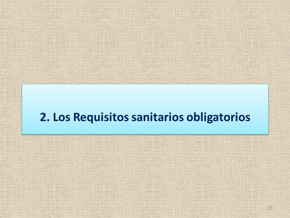 2. Los Requisitos sanitarios obligatorios