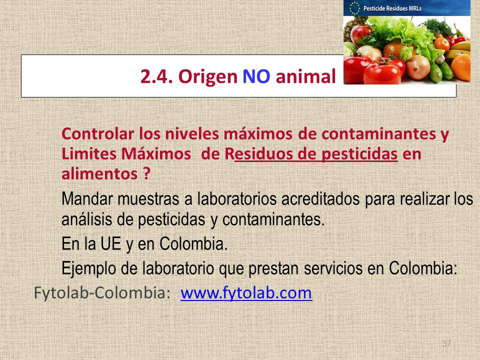 ereira 22 Marzo 2012 2.4. Origen NO animal.