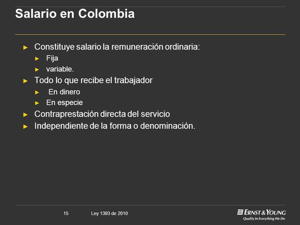 Salario en Colombia Constituye salario la remuneración ordinaria: