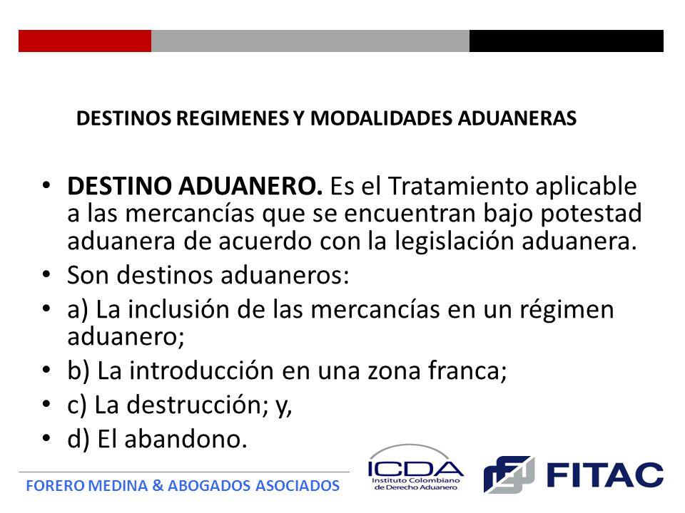 DESTINOS REGIMENES Y MODALIDADES ADUANERAS