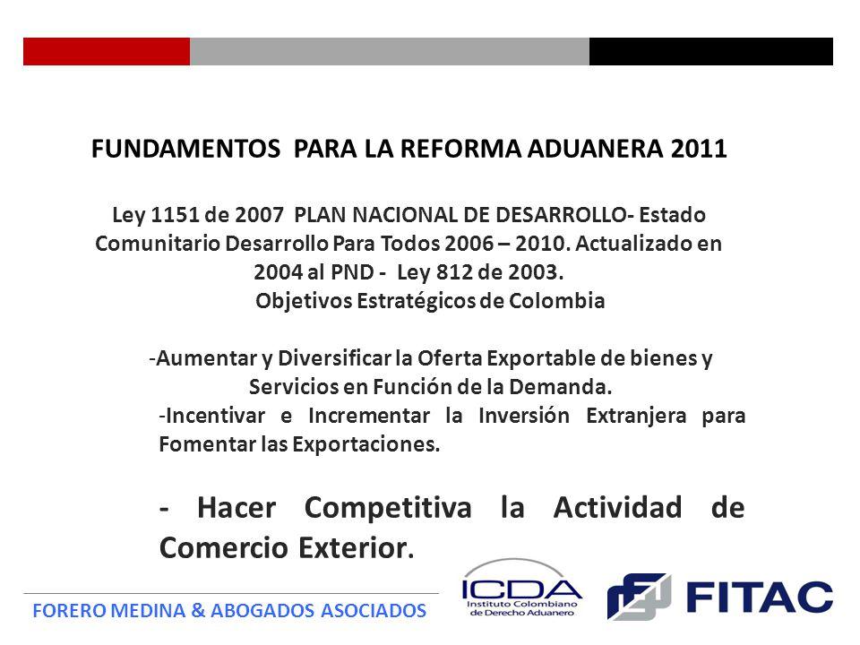 - Hacer Competitiva la Actividad de Comercio Exterior.