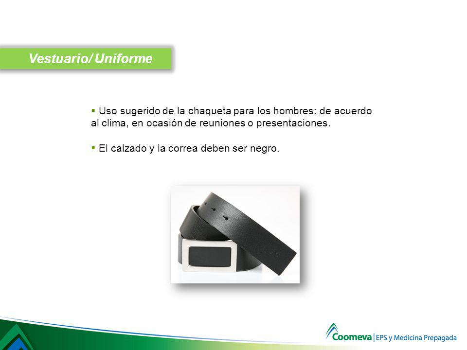 Vestuario/ Uniforme Uso sugerido de la chaqueta para los hombres: de acuerdo. al clima, en ocasión de reuniones o presentaciones.
