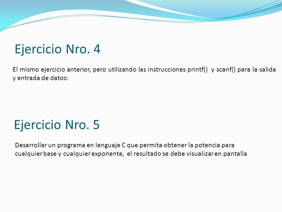 Ejercicio Nro. 4 Ejercicio Nro. 5
