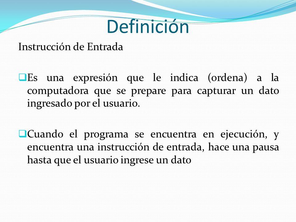 Definición Instrucción de Entrada