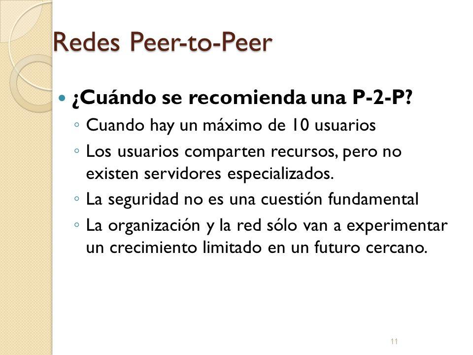 Redes Peer-to-Peer ¿Cuándo se recomienda una P-2-P