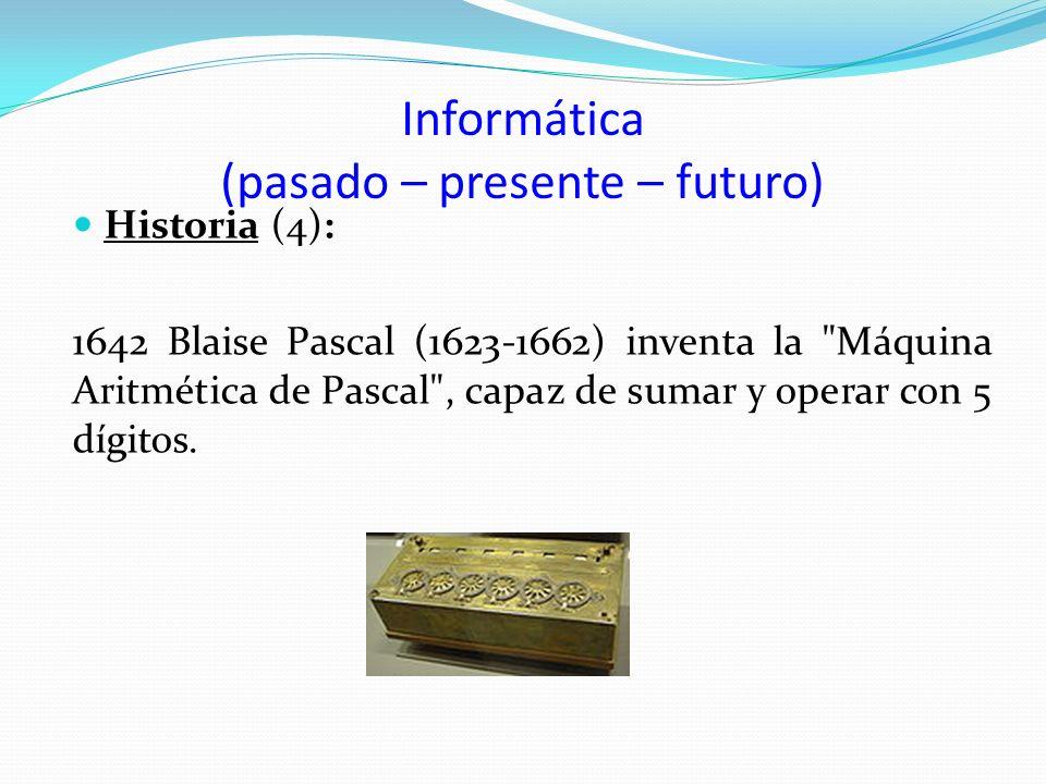 Informática (pasado – presente – futuro)