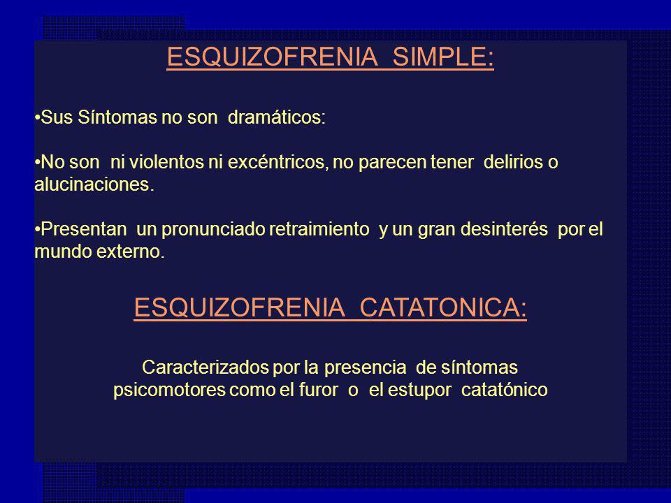ESQUIZOFRENIA SIMPLE: