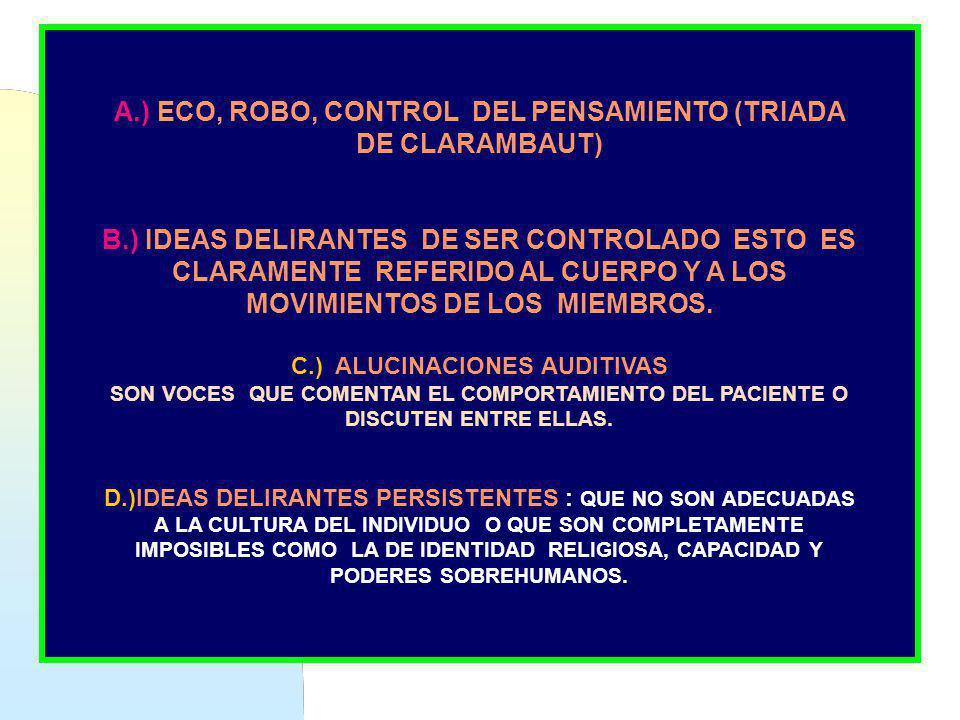 A.) ECO, ROBO, CONTROL DEL PENSAMIENTO (TRIADA DE CLARAMBAUT)